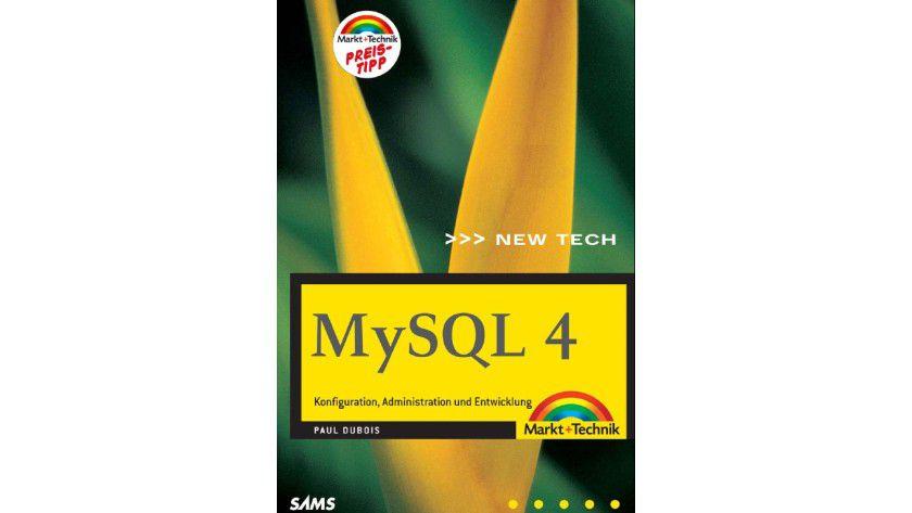 MySQL4: Konfiguration, Administration und Entwicklung