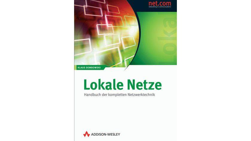 Lokale Netze – Handbuch der kompletten Netzwerktechnik