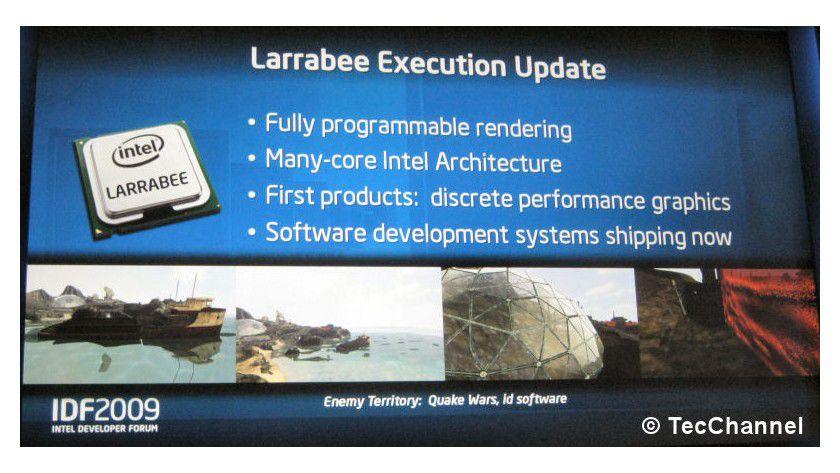 Larrabee Update: Entwicklersysteme werden laut Intel bereits verschickt. Im Jahr 2010 sollen dann die ersten Grafikkarten auf den Markt kommen – vermutlich in der zweiten Jahreshälfte.