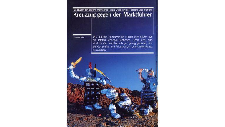 Mit markigen Sprüchen riefen die Telekom-Konkurrenten zum Kreuzzug gegen den Monopolisten auf (Bild aus Computerwoche Spezial 1997).