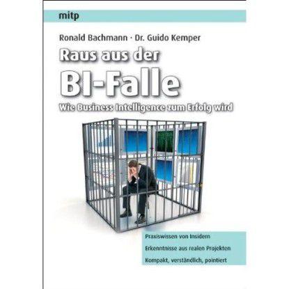 Auf 272 Seiten: Praxistipps zur Business Intelligence von Ronald Bachmann und Dr. Guido Kemper.