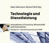 Inken Gatermann, Myriam Fleck (Hg.) Technologie und Dienstleistungen. Innovation in Forschung, Wissenschaft und Unternehmen. Beiträge der 7. Dienstleistungstagung des BMBF ISBN 978-3593387406 45 Euro