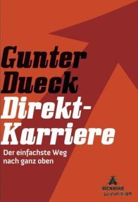 Gunter Dueck verrät, wie Sie schnell und unkompliziert nach ganz oben kommen.