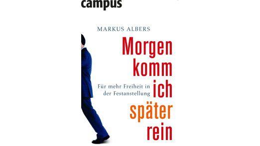 """Das Buch """"Morgen komm ich später rein"""" ist im Campus Verlag erschienen."""
