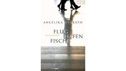 """Das Buch """"Flughafenfische"""" ist im Luchterhand Literaturverlag erschienen und kostet 17,95 Euro."""