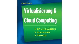 Ratgeber mit über 350 Seiten: Neues TecChannel-Buch über Cloud Computing und Virtualisierung