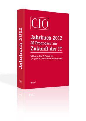 Das CIO-Jahrbuch zu den IT-Fakten der größten Unternehmen Deutschlands inklusive 38 Prognosen zur Zukunft der IT.