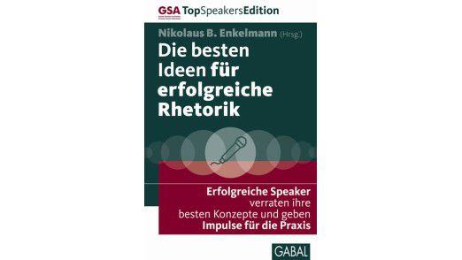 """Das Buch """"Die besten Ideen für erfolgreiche Rhetorik"""" ist im Gabal-Verlag erschienen und kostet 29,90 Euro."""