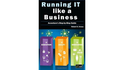 "Robert E. Kress: ""Running IT like a Business"" (IT Governance Publishing 2011; 34,41 Euro)"