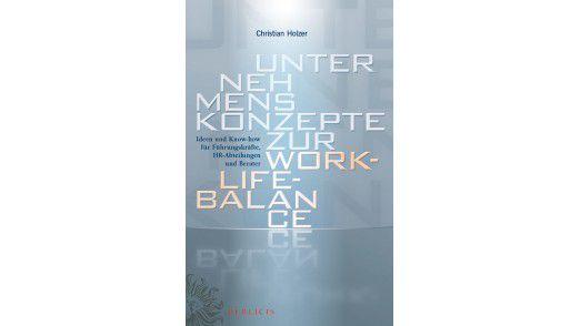 """Das Buch """"Unternehmenskonzepte zur Work-Life-Balance"""" ist im Publicis Verlag erschienen."""