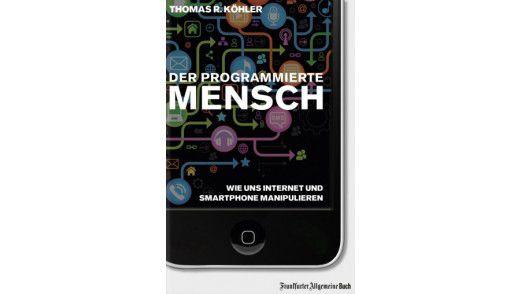 """Das Buch """"Der programmierte Mensch"""" ist in Frankfurter Allgemeine Buch erschienen."""