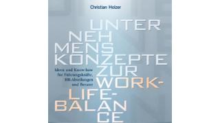 Buchtipp der CIO-Redaktion: Unternehmenskonzepte zur Work-Life-Balance - Foto: Publicis Publishing