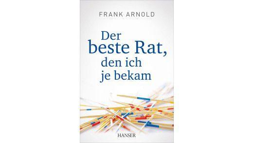 """Das Buch """"Der beste Rat, den ich je bekam"""" ist bei Hanser Verlag erschienen. Preis: 14,90 Euro."""