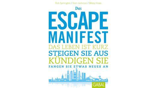 """Das Buch """"Das Escape-Manifest"""" ist bei Gabal erschienen. Preis: 24,90 Euro."""