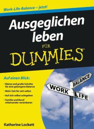 Katherine Lockett: Ausgeglichen Leben für Dummies, Wiley, 16,95 Euro.